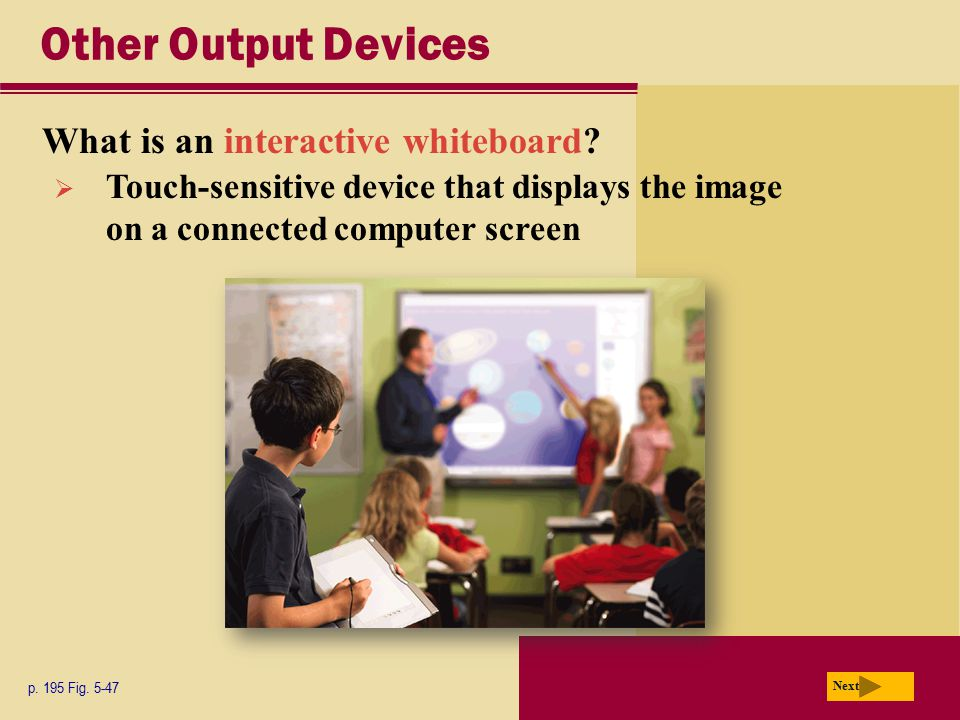 Other Output Devices What is an interactive whiteboard