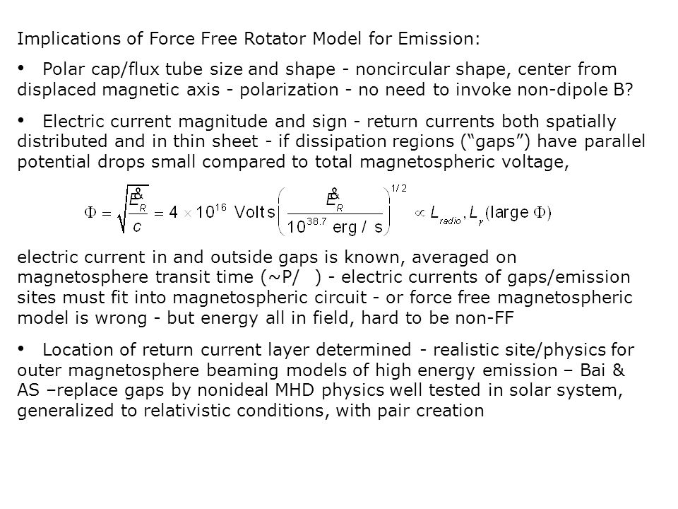 Implications of Force Free Rotator Model for Emission:
