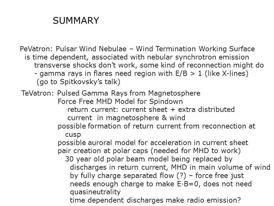 SUMMARY PeVatron: Pulsar Wind Nebulae – Wind Termination Working Surface. is time dependent, associated with nebular synchrotron emission.
