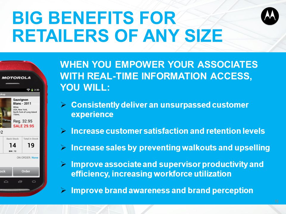 BIG BENEFITS FOR RETAILERS OF ANY SIZE