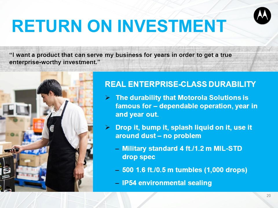 RETURN ON INVESTMENT REAL ENTERPRISE-CLASS DURABILITY