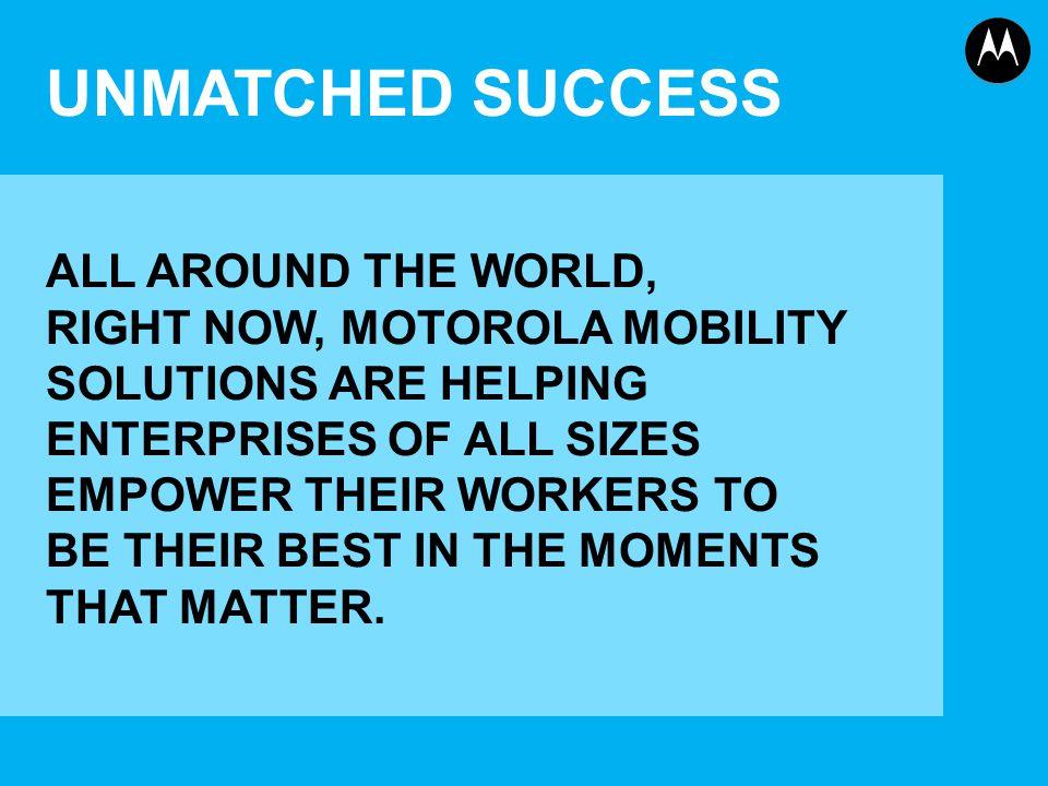 UNMATCHED SUCCESS