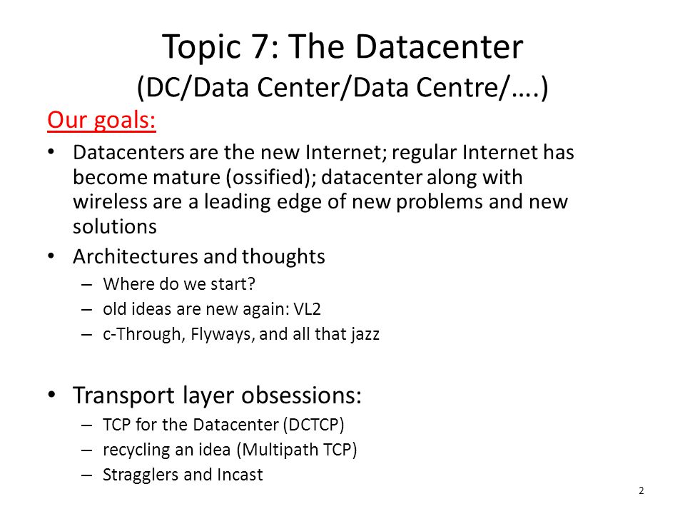 Topic 7: The Datacenter (DC/Data Center/Data Centre/….)