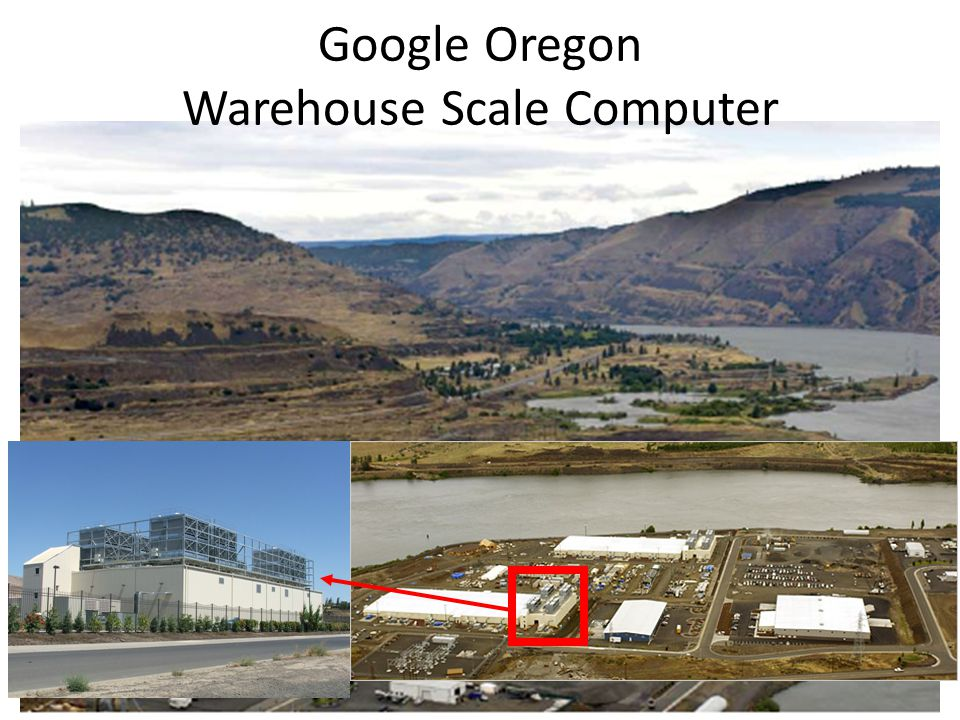 Google Oregon Warehouse Scale Computer