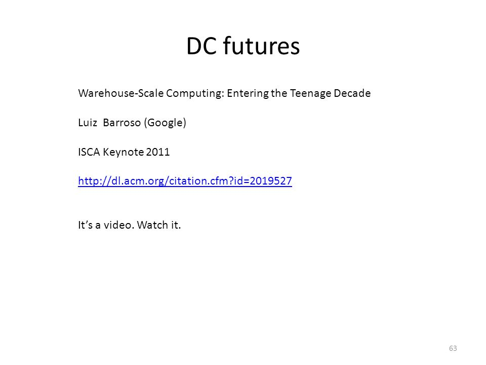 DC futures Warehouse-Scale Computing: Entering the Teenage Decade