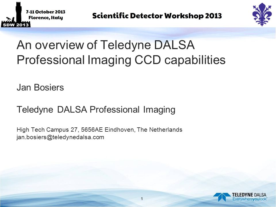 An overview of Teledyne DALSA Professional Imaging CCD capabilities Jan Bosiers Teledyne DALSA Professional Imaging High Tech Campus 27, 5656AE Eindhoven, The Netherlands jan.bosiers@teledynedalsa.com