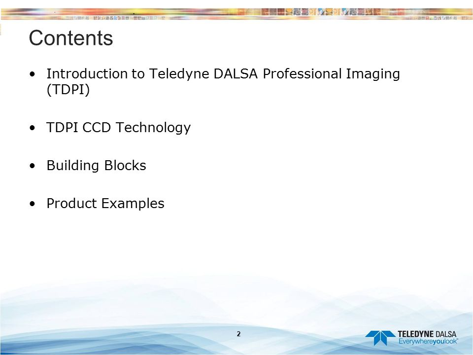 Contents Introduction to Teledyne DALSA Professional Imaging (TDPI)