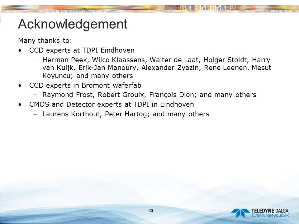 Acknowledgement Many thanks to: CCD experts at TDPI Eindhoven