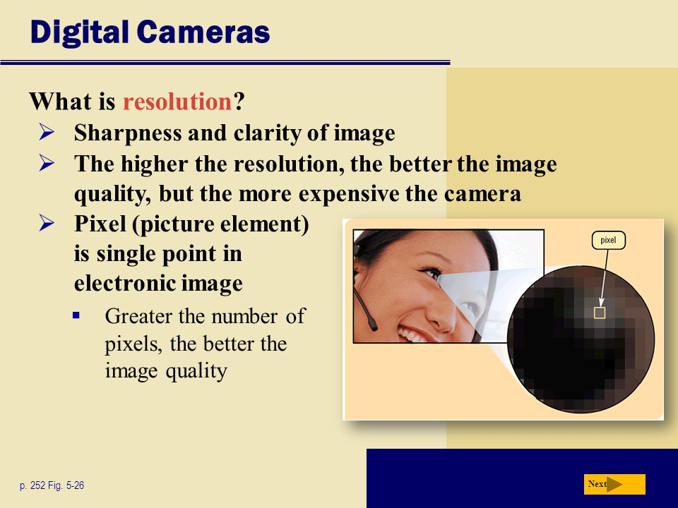 Digital Cameras What is resolution Sharpness and clarity of image