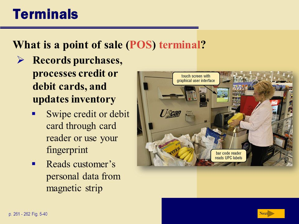 Terminals What is a point of sale (POS) terminal