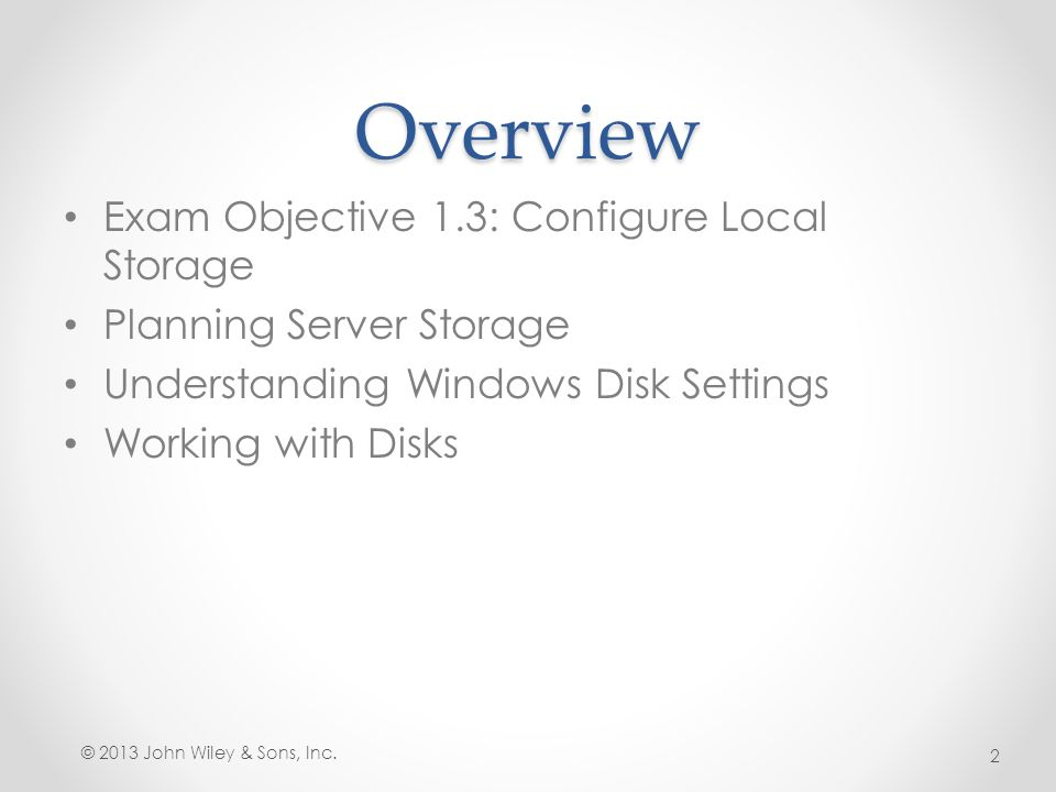 Overview Exam Objective 1.3: Configure Local Storage