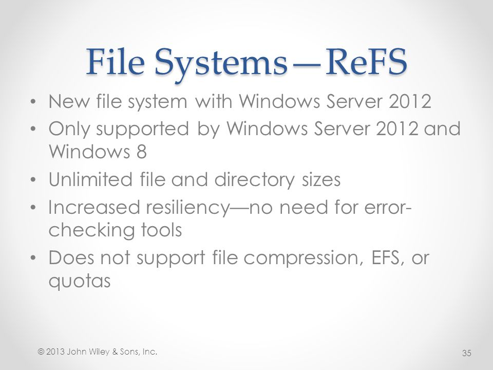 File Systems—ReFS New file system with Windows Server 2012