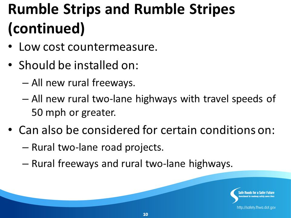 Rumble Strips and Rumble Stripes (continued)