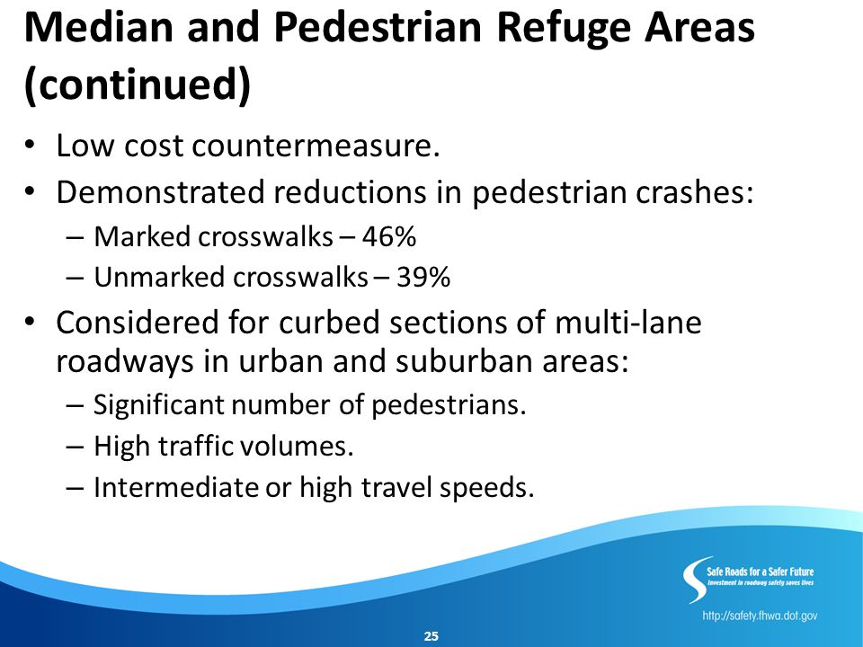Median and Pedestrian Refuge Areas (continued)