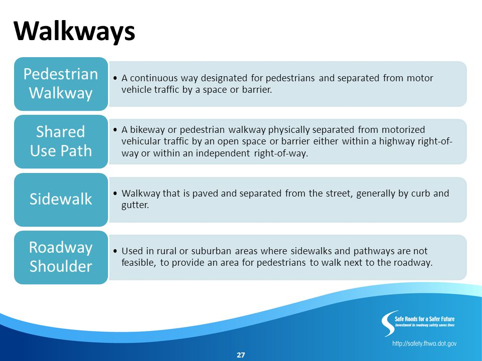 Walkways There are four types of walkways: