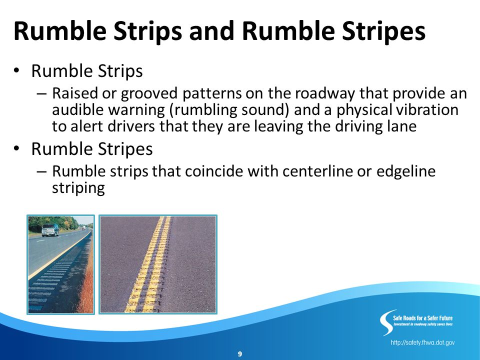 Rumble Strips and Rumble Stripes