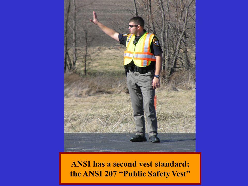 ANSI has a second vest standard; the ANSI 207 Public Safety Vest