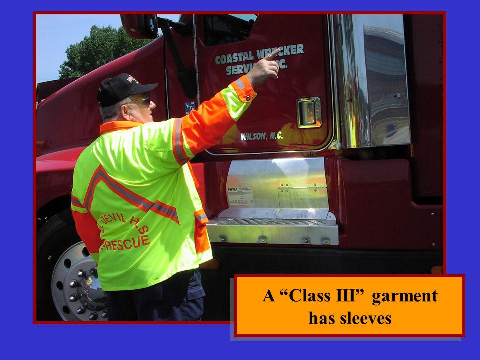 A Class III garment has sleeves
