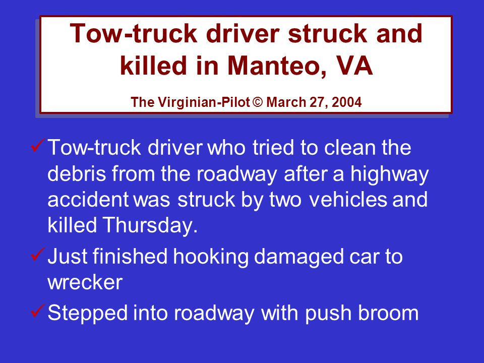 Tow-truck driver struck and killed in Manteo, VA The Virginian-Pilot © March 27, 2004
