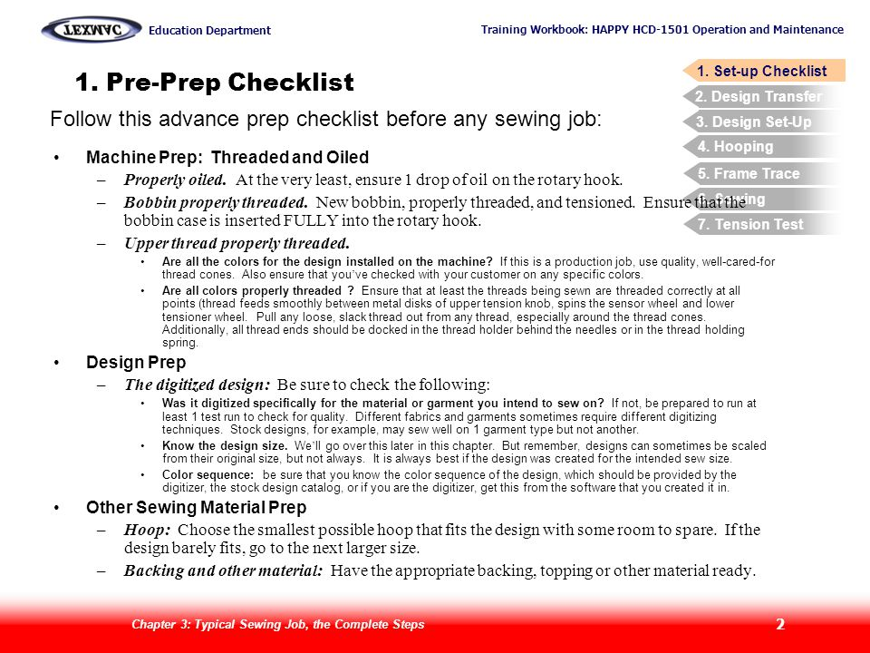 1. Pre-Prep Checklist 1. Set-up Checklist. Follow this advance prep checklist before any sewing job:
