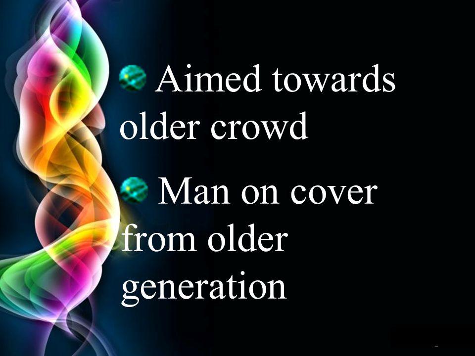 Aimed towards older crowd