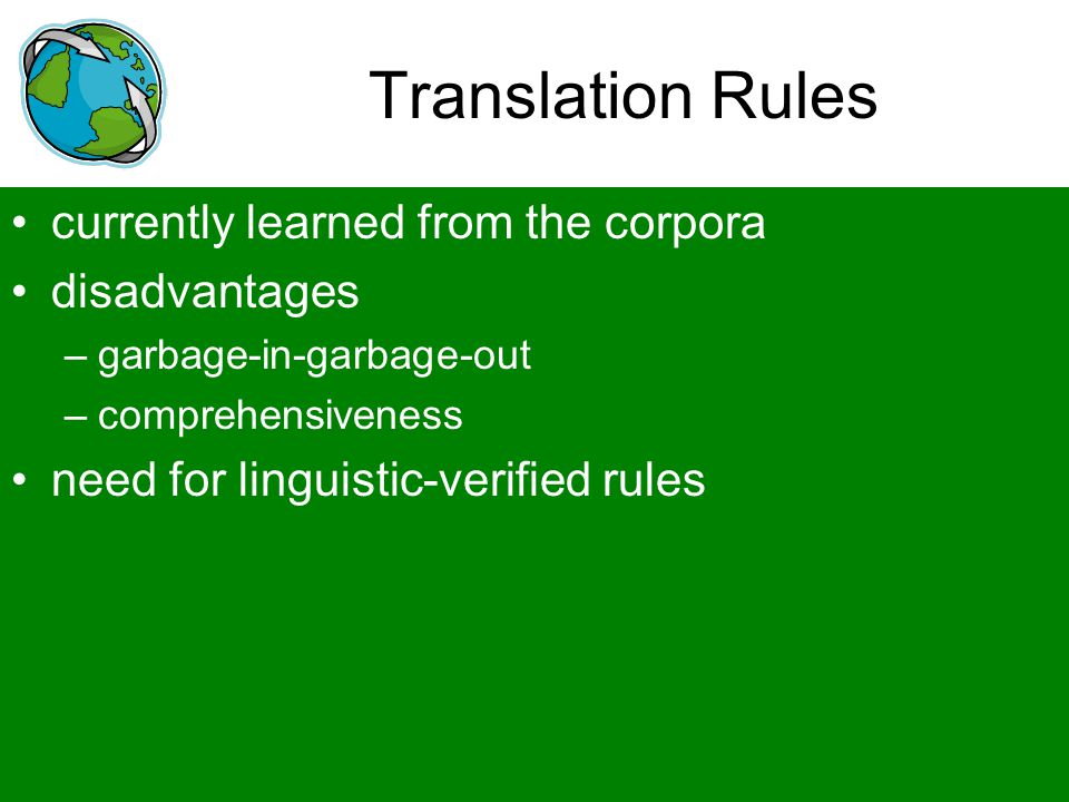 Translation Rules currently learned from the corpora disadvantages