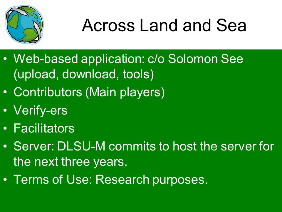 Across Land and Sea Web-based application: c/o Solomon See (upload, download, tools) Contributors (Main players)