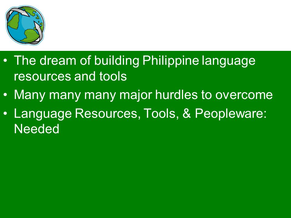 The dream of building Philippine language resources and tools