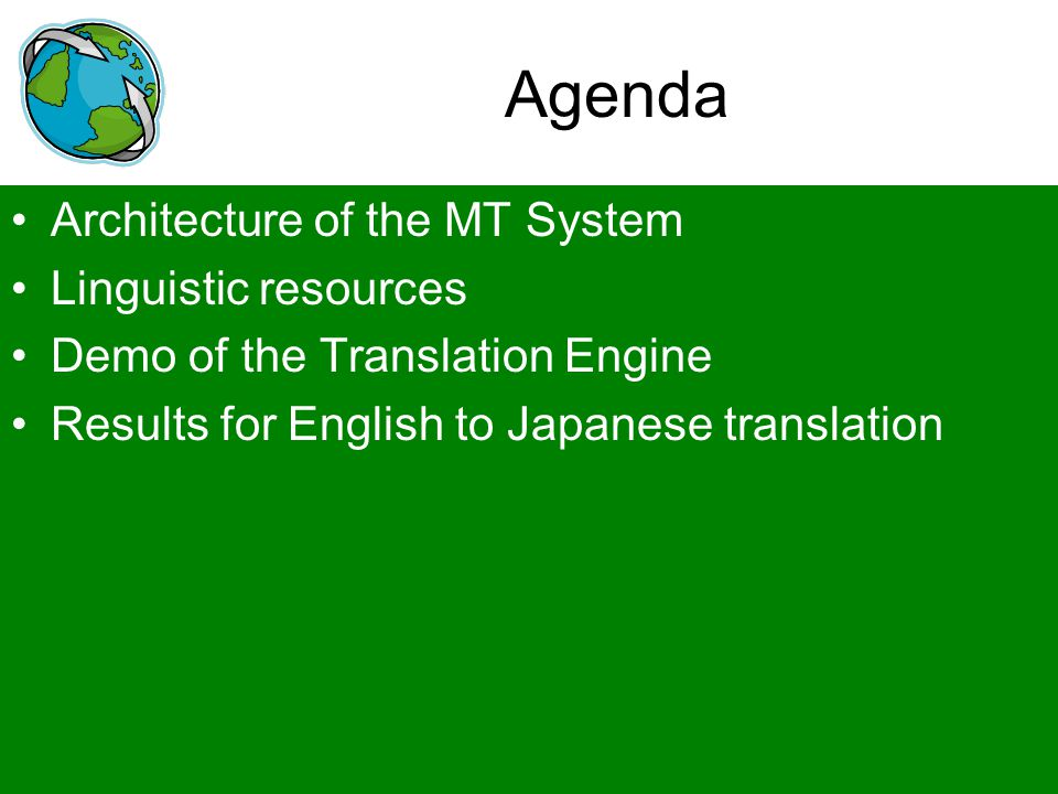 Agenda Architecture of the MT System Linguistic resources