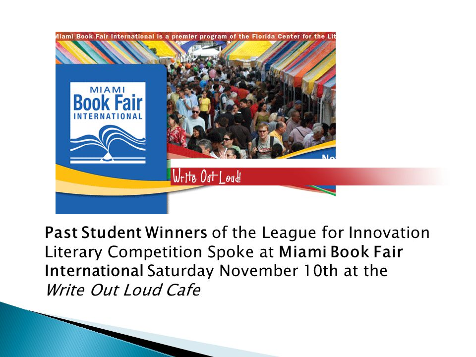 Past Student Winners of the League for Innovation Literary Competition Spoke at Miami Book Fair International Saturday November 10th at the