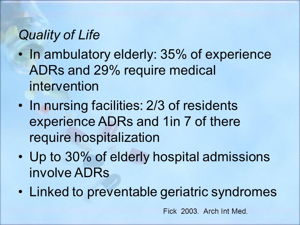 Up to 30% of elderly hospital admissions involve ADRs