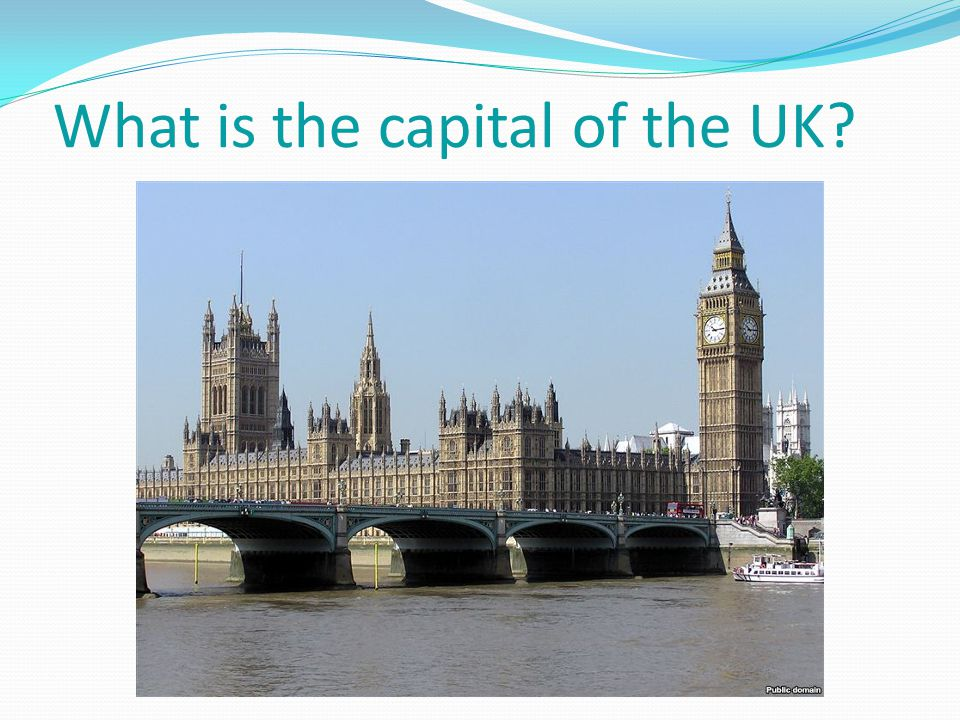 What is the capital of the UK