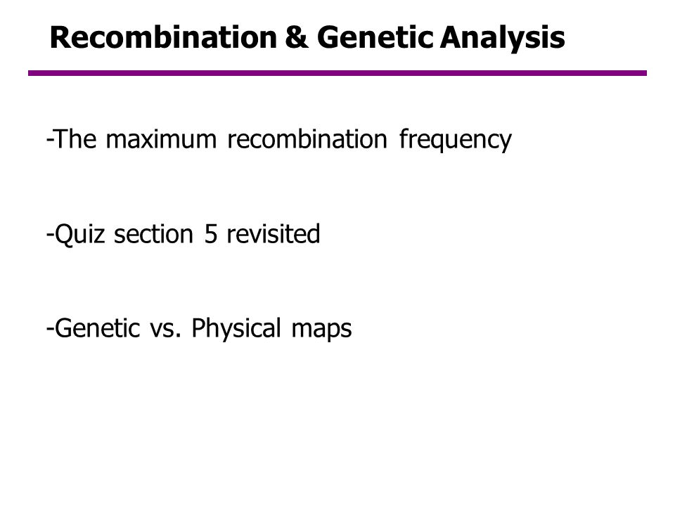 Recombination & Genetic Analysis