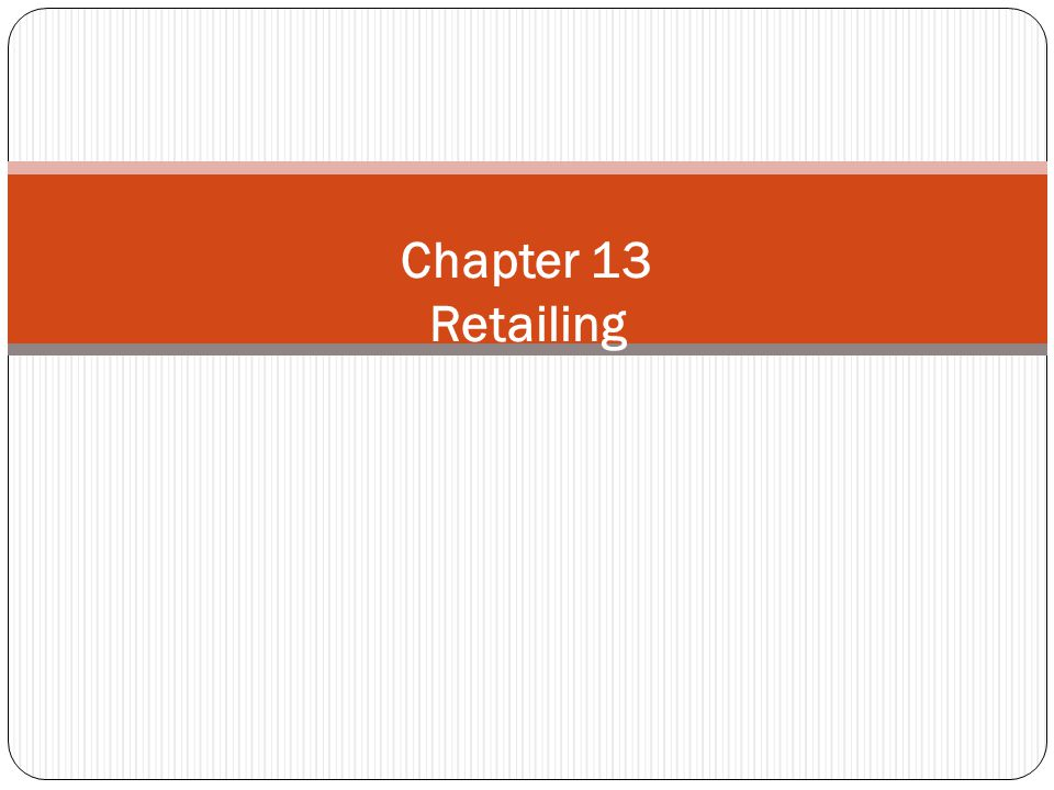 Chapter 13 Retailing