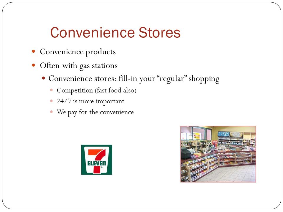 Convenience Stores Convenience products Often with gas stations