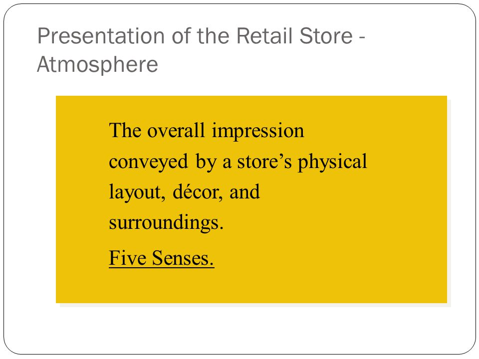 Presentation of the Retail Store - Atmosphere