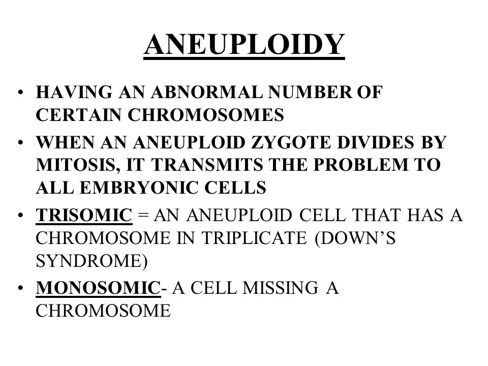 ANEUPLOIDY HAVING AN ABNORMAL NUMBER OF CERTAIN CHROMOSOMES
