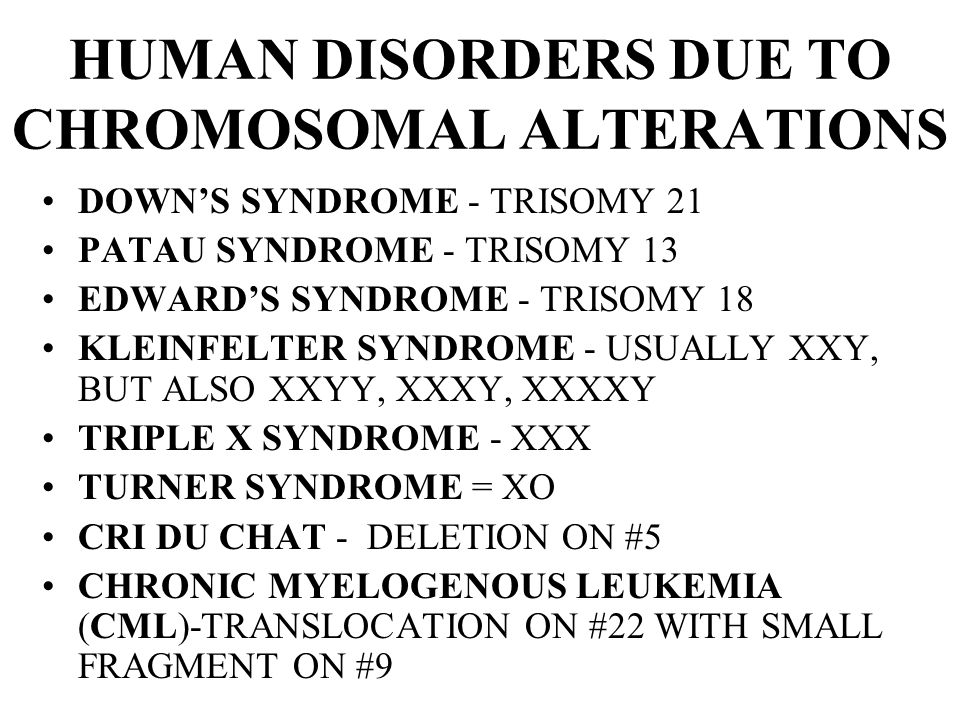 HUMAN DISORDERS DUE TO CHROMOSOMAL ALTERATIONS