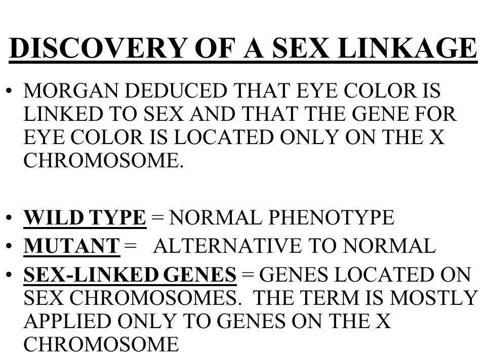 DISCOVERY OF A SEX LINKAGE