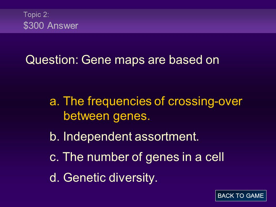 Question: Gene maps are based on