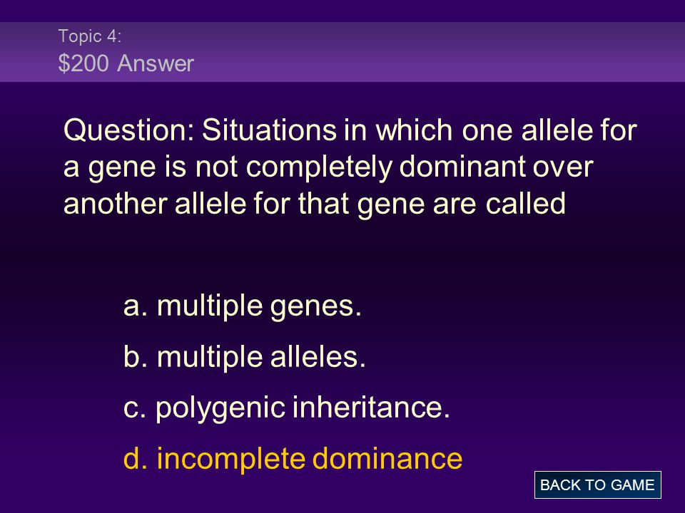 c. polygenic inheritance. d. incomplete dominance