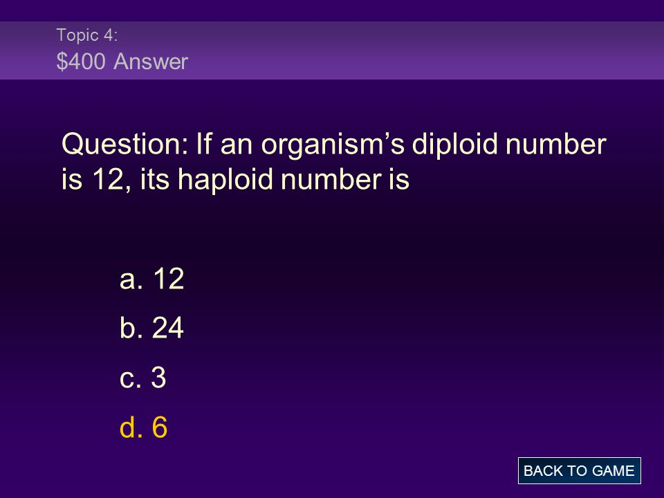 Question: If an organism's diploid number is 12, its haploid number is