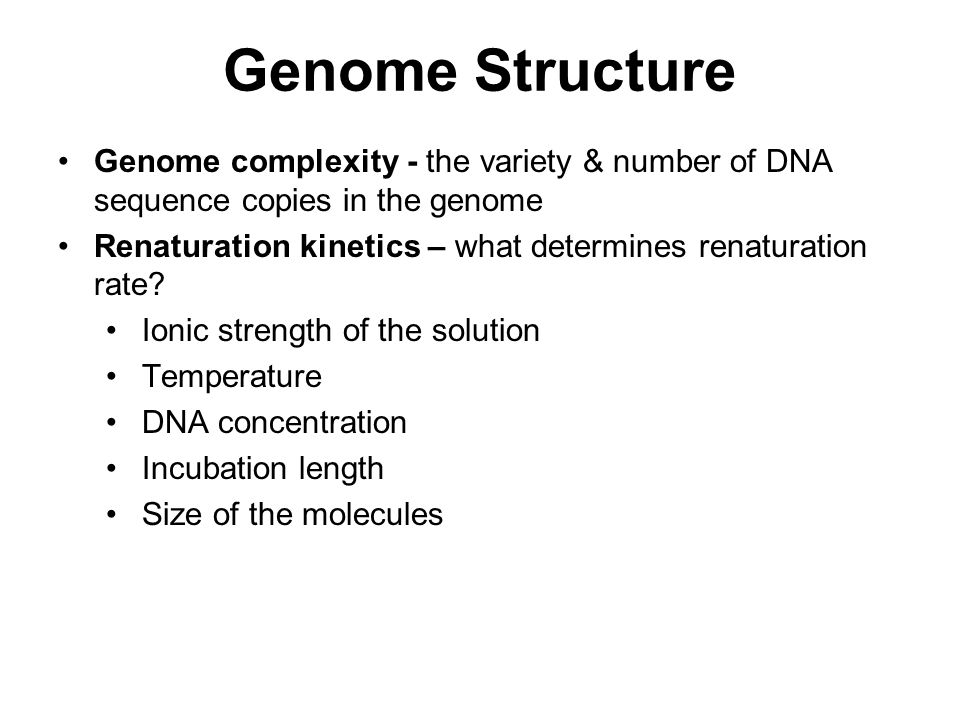 Genome Structure Genome complexity - the variety & number of DNA sequence copies in the genome.