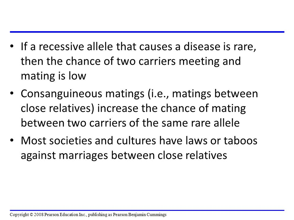 If a recessive allele that causes a disease is rare, then the chance of two carriers meeting and mating is low