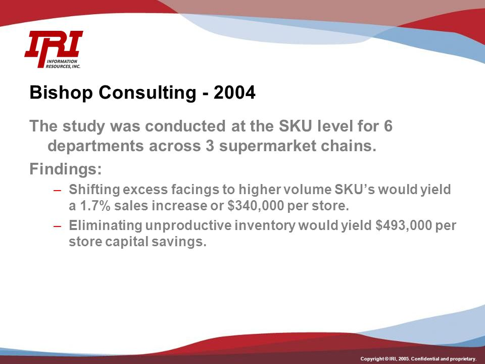 Bishop Consulting - 2004 The study was conducted at the SKU level for 6 departments across 3 supermarket chains.