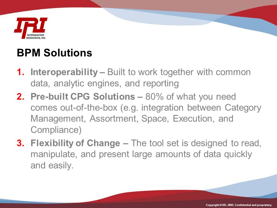BPM Solutions Interoperability – Built to work together with common data, analytic engines, and reporting.