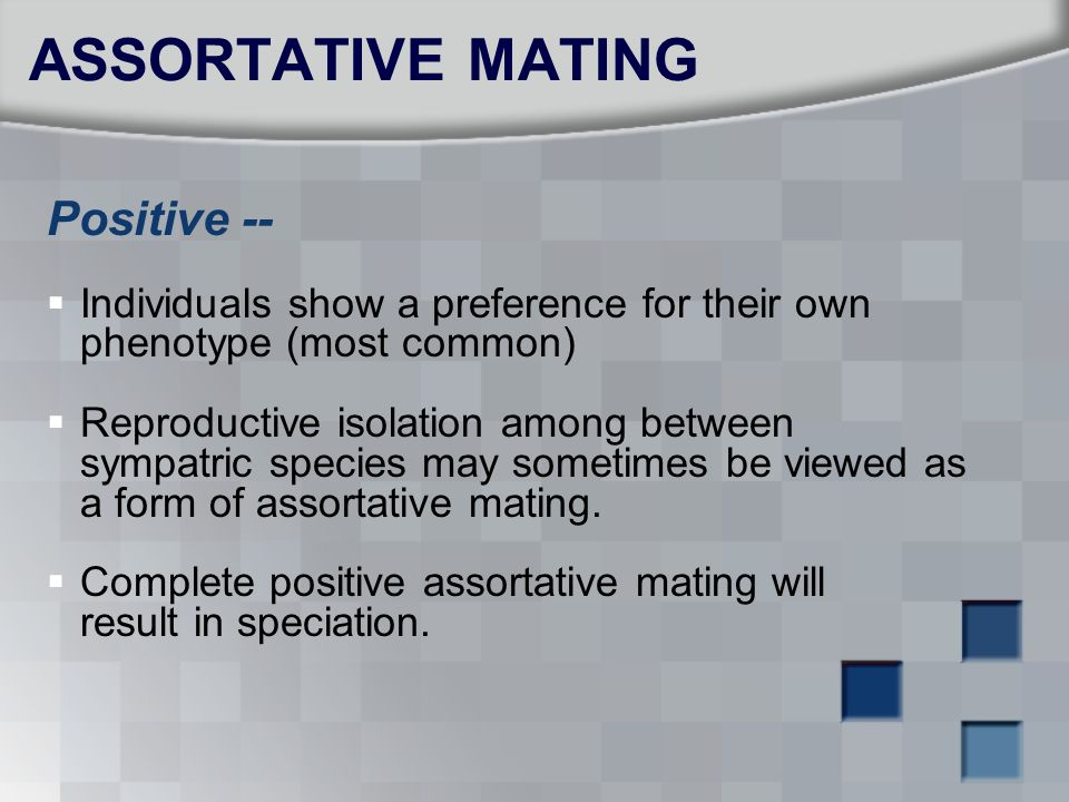 ASSORTATIVE MATING Positive --