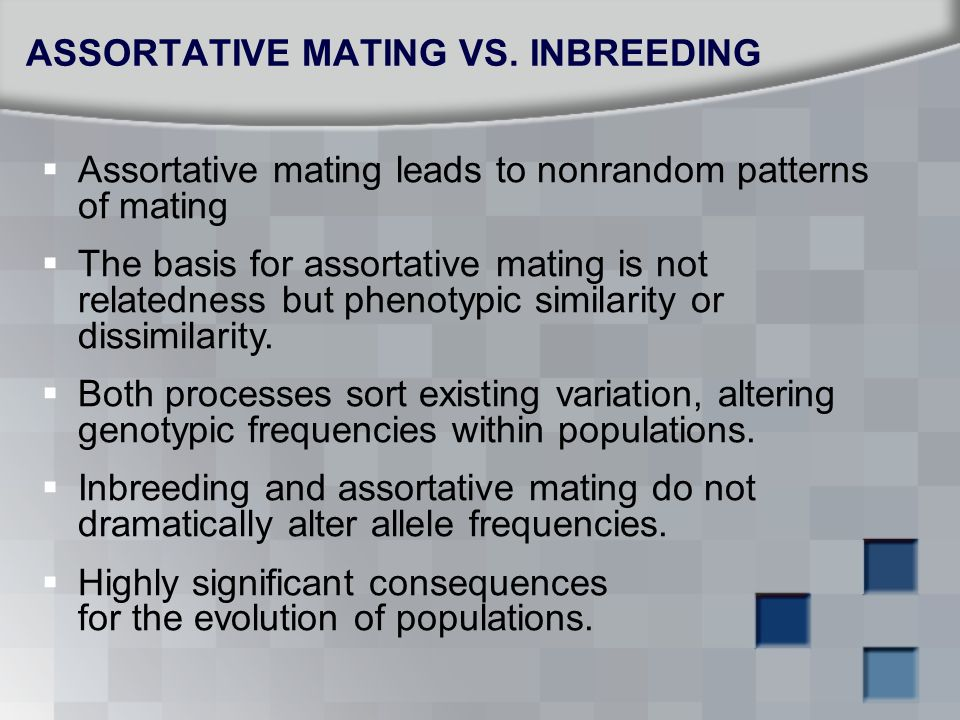 ASSORTATIVE MATING VS. INBREEDING