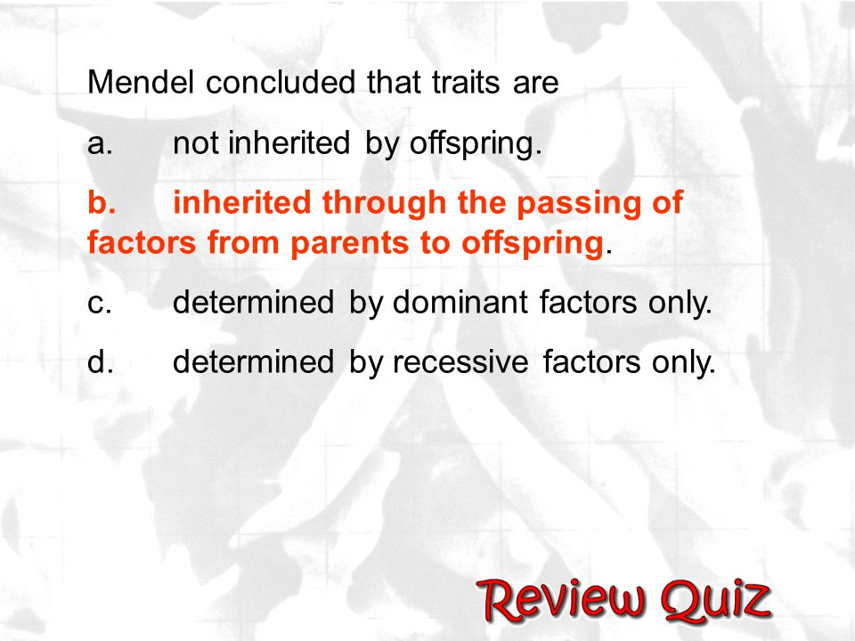 Mendel concluded that traits are