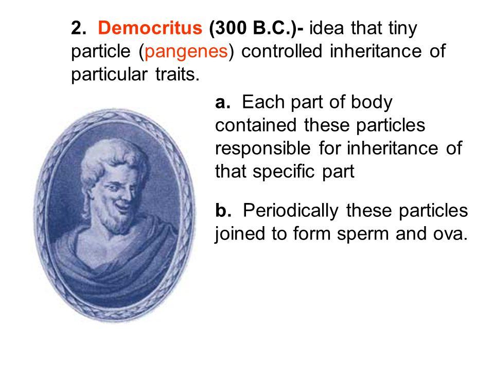 2. Democritus (300 B. C. )- idea that tiny